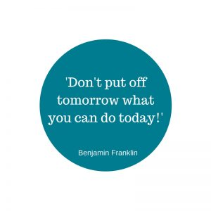 quote don't put off tomorrow what you can do today