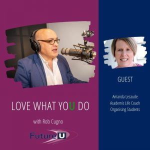 Image of Rob Cugno and myself with podcast title Love what you do - Organising Students